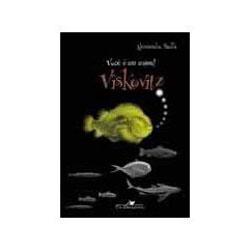 Voce e um Animal, Viskovitz