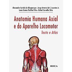 Anatomia Humana Axial e do Aparelho Locomotor - Texto e Atlas -