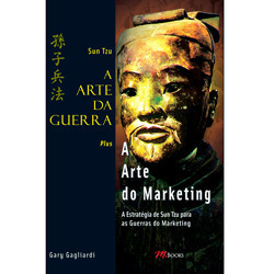 Arte da Guerra, a - a Arte do Marketing - Sun Tzu
