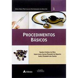Procedimentos Básicos- Coleção Boas Práticas de Enfermagem em Adultos