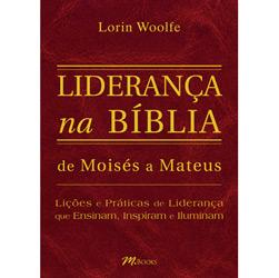 Lideranca na Biblia - de Moises a Mateus