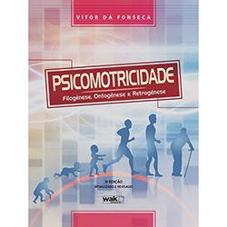 Psicomotricidade: Filogênese, Ontogênese e Retrogênese