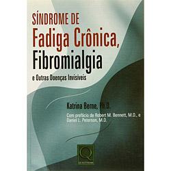 Síndrome de Fadiga Crônica, Fibromialgia e Outras Doenças Invisíveis - Katrina Berne