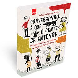 Conversando É Que a Gente Se Entende: Dicionário de Expressões