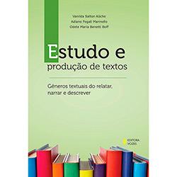 Estudo e Produção de Textos - Gêneros Textuais do Relatar, Narrar e Descrever