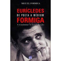 Eurícledes Formiga de Poeta a Médium: a Resistência e a Transfiormação