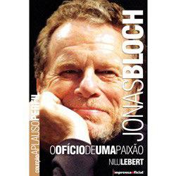 Jonas Bloch - o Oficio de uma Paixao - Col. Aplauso - Perfil