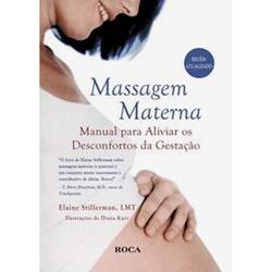 Massagem Materna - Manual para Aliviar os Desconfortos da Gestação -
