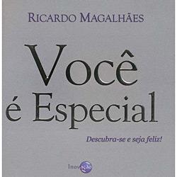 Você É Especial: Descubra-se e Seja Feliz! - Ricardo Magalhães