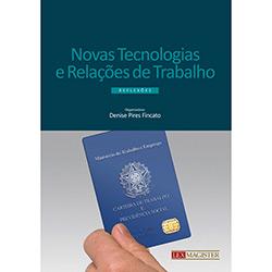 Novas Tecnologias e Relações de Trabalho: Reflexõs