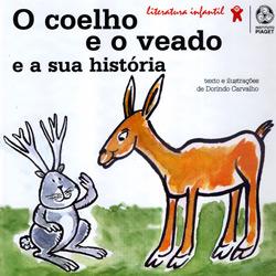 Coelho e o Veado e a Sua História, O