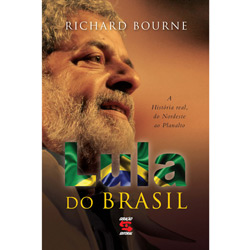 Lula do Brasil - a Historia Real, do Nordeste ao Planalto