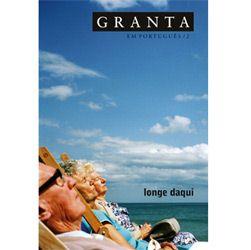 Revista Granta: Longe Daqui - Vol.. 2