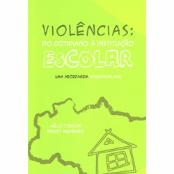 Violencias -do Cotidiano a Instituiçao Escolar (0)