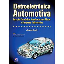 Eletroeletrônica Automotiva: Injeção Eletrônica, Arquitetura do Motor e Sistemas Embarcados