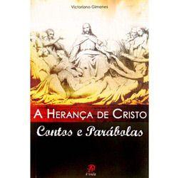 Heranca de Cristo, a - Contos e Parabolas
