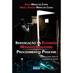 Investigação na Extorsão Mediante Sequestro - Procesimentos Policiais