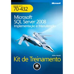 Kit de Treinamento Mcts (exame 70-432): Microsoft Sql Server 2008: Implementação e Manutenção
