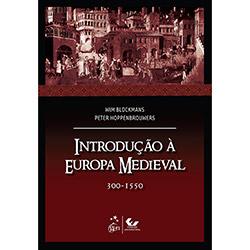 Introdução à Europa Medieval - 300-1550 (2012 - Edição 1)