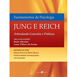 Fundamentos de Psicologia - Jung e Reich - Articulando Conceitos e Práticas