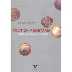 Política Monetária: Ideias, Experiências e Evolução