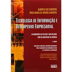 Tecnologia da Informação e Desempenho Empresarial: as Dimensões de Seu Uso e Sua Relação Com os Benefícios de Negócios