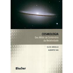 Cosmologia dos Mitos ao Centenário da Relatividade