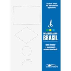 Desafios para o Brasil - Como Retomar o Crescimento Economico Nacional?