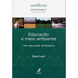 Educação e Meio Ambiente: uma Relação Intrínseca - Série Sustentabilidade