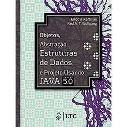Objetos, Abstracao, Estrutura de Dados e Projetos Usando Java