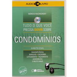 Tudo o Que Voce Precisa Saber Sobre Condominios - Audiolivro