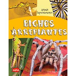 Bichos Arrepiantes - Série Animais Impresionantes