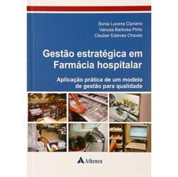 Gestao Estrategica em Farmacia Hospitalar: Aplicaçao Pratica de um Modelo