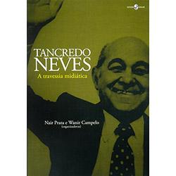 Tancredo Neves: a Travessia Midiática (2011)