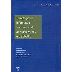 Tecnologia da Informacao Transformando as Organizacoes e o Trabalho