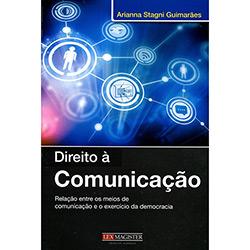 Direito a Comunicação: Relação Entre os Meios de Comunicação e o Exercício da Democracia