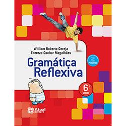 Gramática Reflexiva - 6 Ano / 5 Série