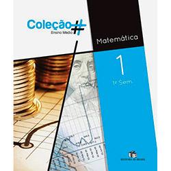 Coleção # - Matematica - 1o Ano - 1o Semestre (2011 - Edição 0)