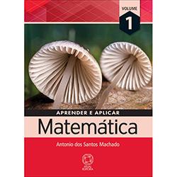 Aprender e Aplicar Matemática - Vol. 1