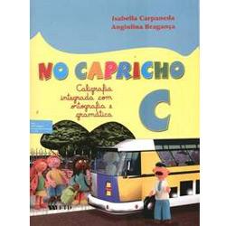 No Capricho - Caligrafia Integrada Com Ortografia e Gramática C - Ensino Fundamental - Isabella Carpaneda