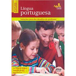 Língua Portuguesa: Soluções para Dez Desafios - 4º e 5º Ano (0 - Edição 1)