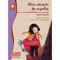 Alice Através do Espelho - Coleção Reencontro Infantil