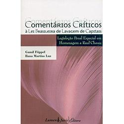 Comentários Críticos à Lei Brasileira de Lavagem de Capitais - Legislação Penal Especial em Homenagem a Raul Chaves (0)