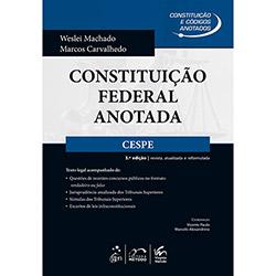 Constituição Federal: Anotada pelas Bancas Examinadoras - Cespe