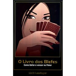 O Livro dos Blefes: Como Blefar e Vencer no Poker - Matt Lessinger