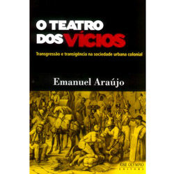 O Teatro dos Vícios: Transgressão e Transigência na Sociedade Urbana Colonial