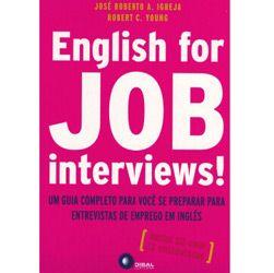 English For Job Interviews! - um Guia Completo para Voce Se Preparar para Entrevistas de Emprego Em