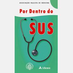 Por Dentro do Sus: Associação Paulista de Medicina - Luiz Antonio Nunes