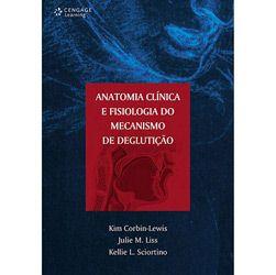 Anatomia Clínica e Fisiologia do Mecanismo da Deglutição