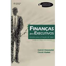 Finanças para Executivos: Gestão para a Criação de Valor - Tradução da 3 Edição Norte-americana